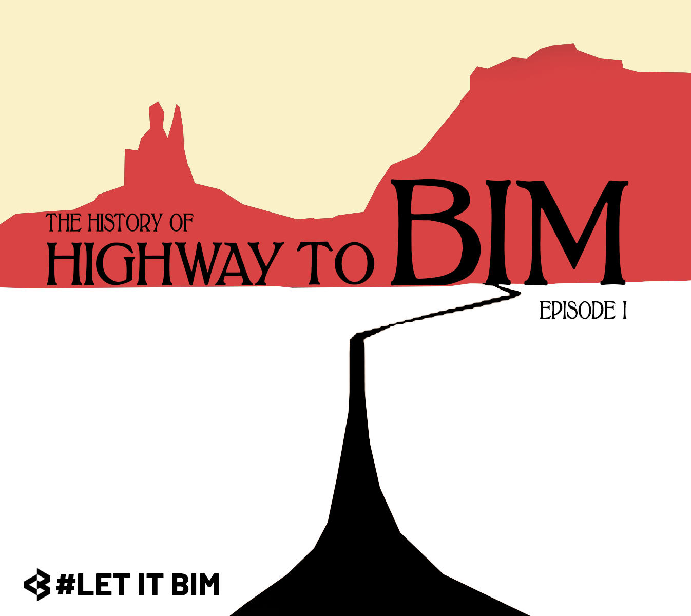 HIGHWAY TO BIM / La historia de BIM Episodio I