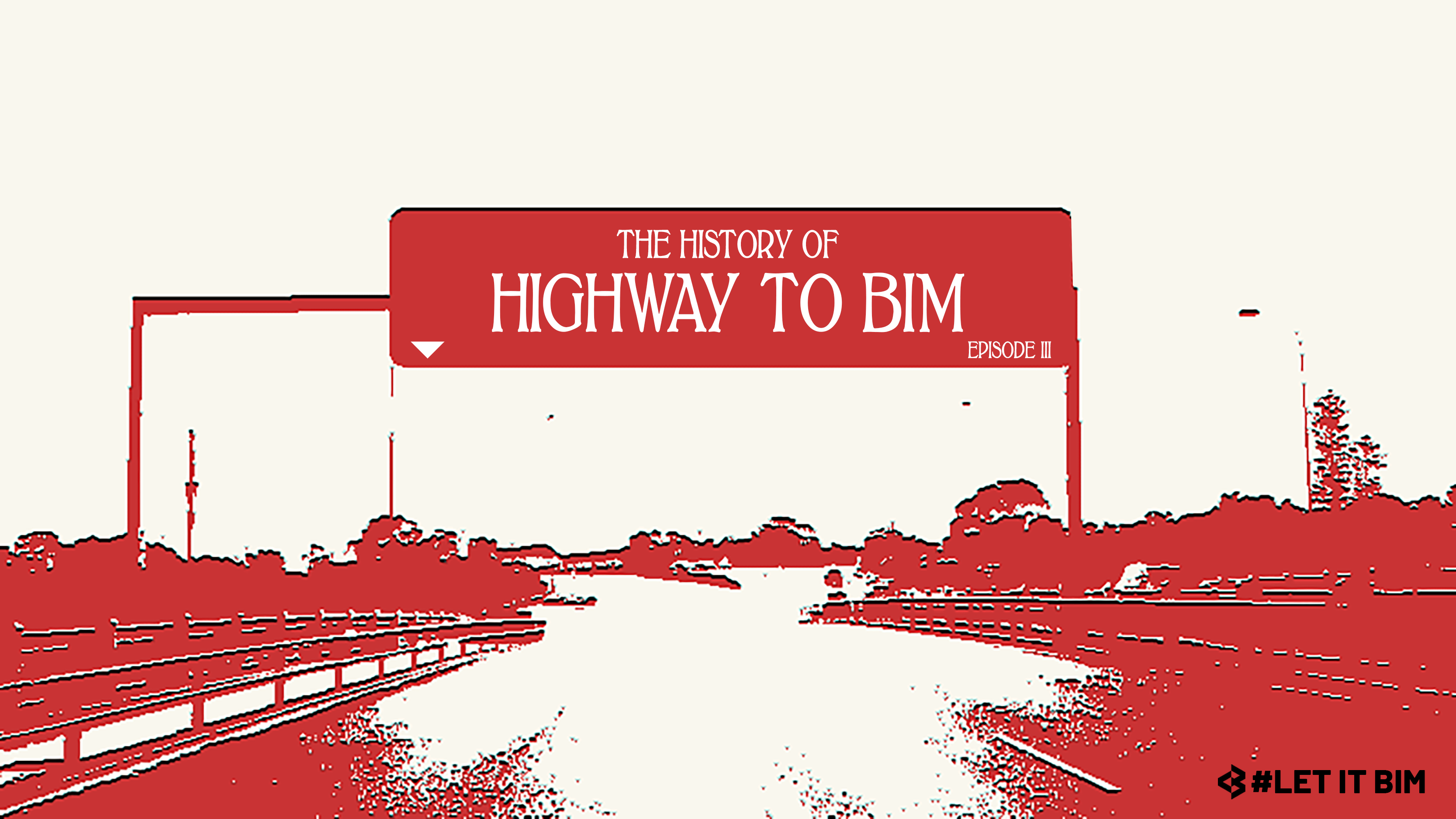 HIGHWAY TO BIM / La historia de BIM Episodio III